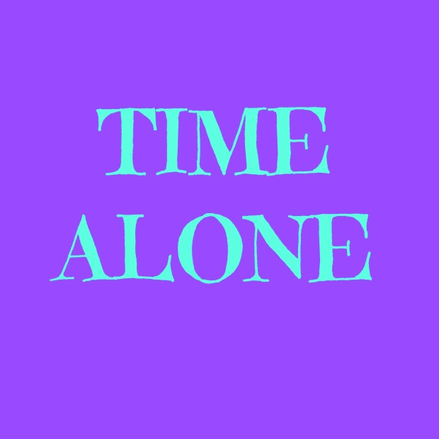 TIME ALONE