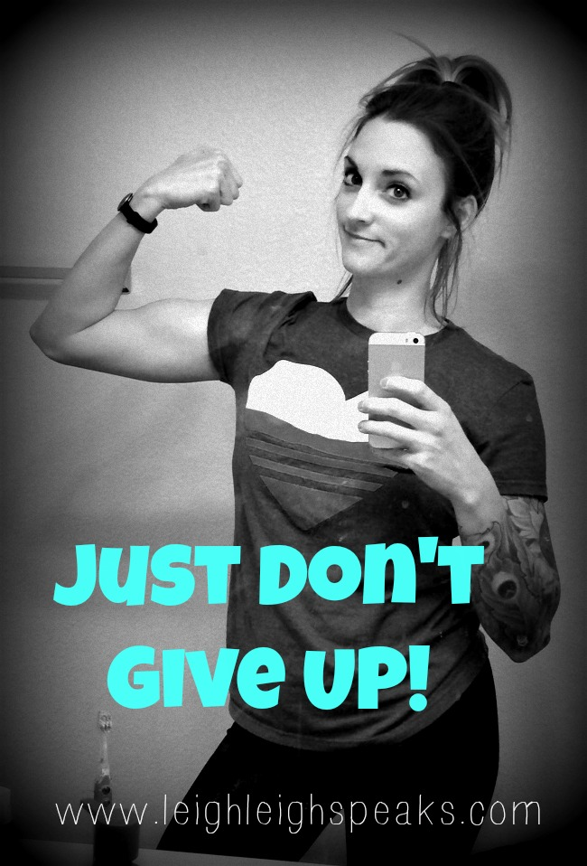don't give up, motivation, work out